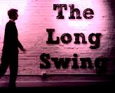 The Long Swing And Me